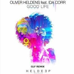 Oliver Heldens ft. Ida Corr – Good Life (GLF Remix) NEW (VOTE)