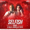 Race 3 - Selfish (Chillout House Mix) Dj Dalal London & Dj Tishya
