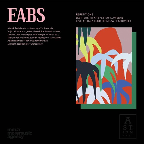 EABS - Repetitions (Letters to Krzysztof Komeda) Live at Jazz Club Hipnoza (Katowice) [AR006LP]