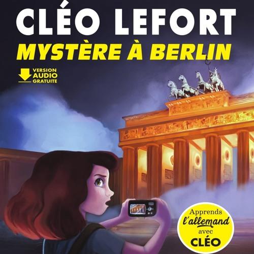 Cléo Lefort : Mystère à Berlin