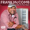 Frank McComb - 'Listen To Your Heart' (Wipe The Needle Remix) Makin' Moves Records