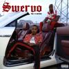 Swervo (feat. Southside) (DJ Dmoney Exclusive)