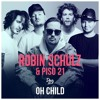 Robin Schulz, Piso 21 - Oh Child (Dsaiz Edit 2018)