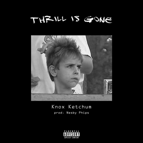 Thrill is Gone [prod. Nesby Phips]