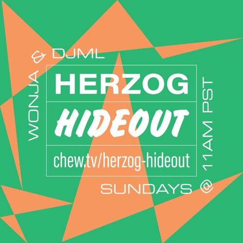 Herzog Hideout with DJML & Wonja - 2018/06/24