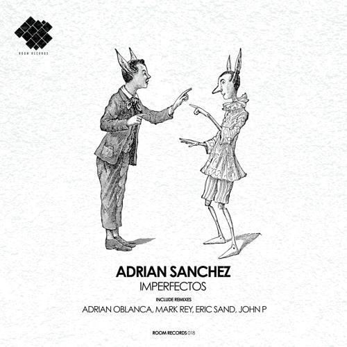 Adrian Sanchez - Imperfectos ( Eric Sand RMX )