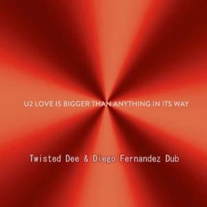 U2 - Love Is Bigger Than Anything In Its Way (Twisted Dee & Diego Fernandez Love Dub) להורדה