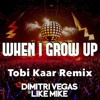 Dimitri Vegas & Like Mike Ft. Wiz Khalifa - When I Grow Up (Tobi Kaar Hardstyle Remix)