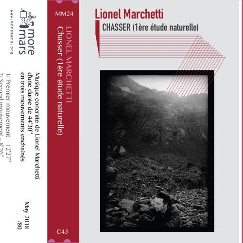 Lionel Marchetti - Chasser (1ere etude naturelle) [excerpts]