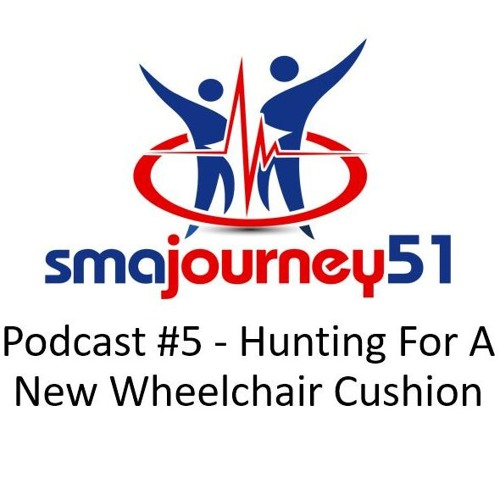 Podcast #5 - Hunting For A New Wheelchair Cushion