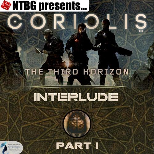 Coriolis: Interlude Part 1