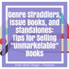 Ep. 26 - Genre Straddlers, Issue Books, And Standalones: Tips For Selling