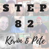 Step 82: Kevin & Pete
