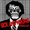 Sick and Wrong Episode 640: Me Too Nerdist?