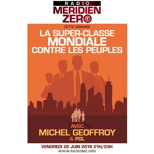 """Emission n°345 : """"La super-classe mondiale contre les peuples"""""""