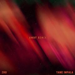 ZHU & Tame Impala - My Life (AWAY Remix)