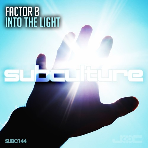 Factor B - Into The Light [Subculture]