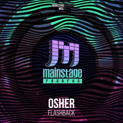 Osher - Flashback (preview) 16.7.18 @mainstage records