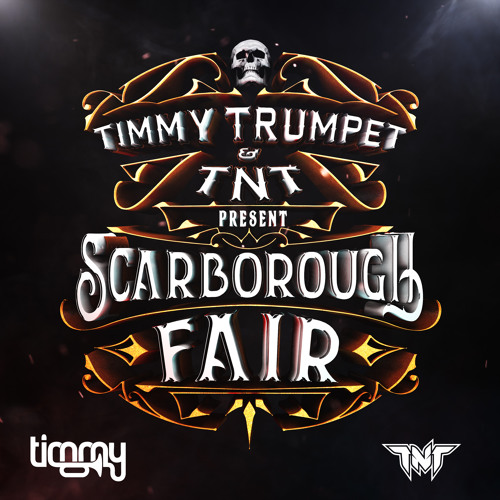 Timmy Trumpet x TNT - Scarborough Fair by Timmy Trumpet | Free