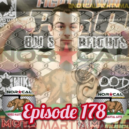 Episode 178: @norcalfightmma Podcast Featuring Jacob Pupo