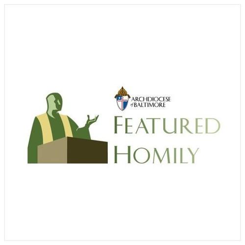 June 24, 2018 | Featured Homily; Monsignor Richard Hilgartner