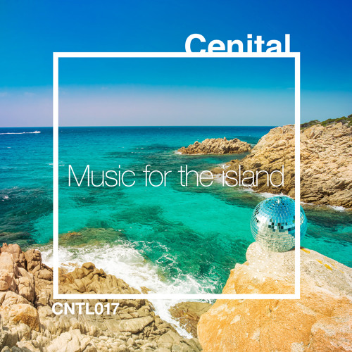 Music For The Island [CNTL017]