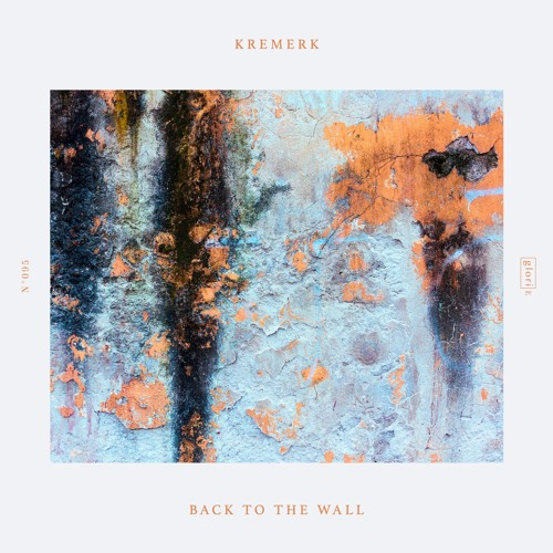 Kremerk - Back To The Wall | Out Now | GLO095
