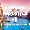 Euphoric Hardstyle Mix #8 (Classic Italian Edition) (Mixed By TrixX)