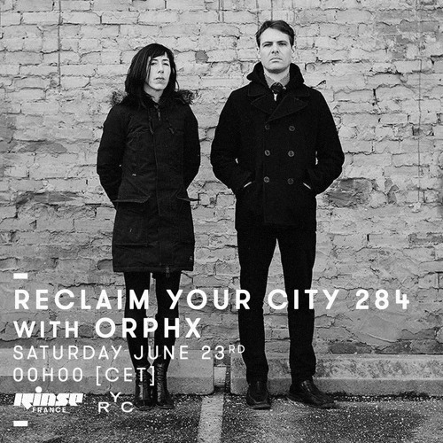 Reclaim Your City 284 | Orphx