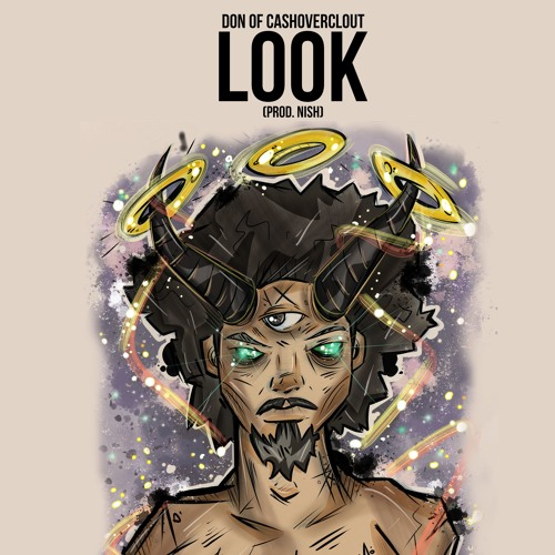 Don of CashOverClout - Look (prod Nish)