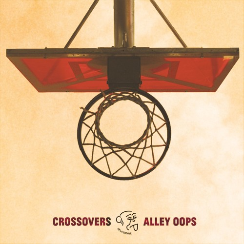 Crossovers & Alley Oops