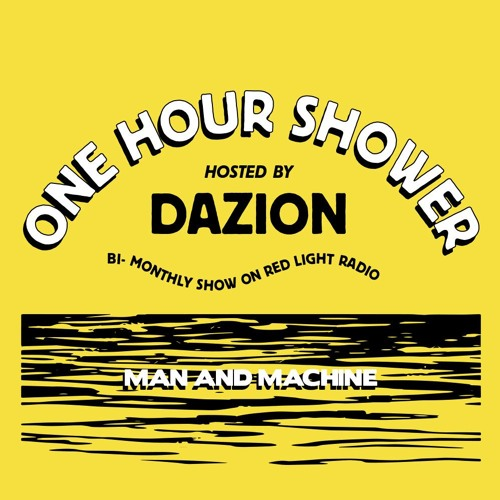 One Hour Shower 'Tape Special - Man & Machine'