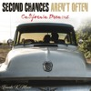 Second Chances Aren't Often - California Dreamz. Music & Lyric: Franki K Music, Arif Hodzic