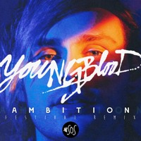 5 Seconds of Summer - Youngblood (AMBITION Festival Bootleg)