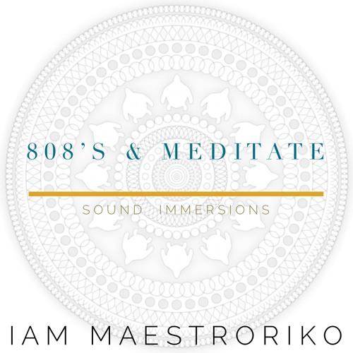 808's & Meditate