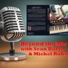 Beyond the Mic with Sean Dillon & Michel Rubini