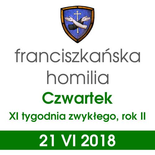 Homilia: czwartek XI tygodnia - 21 VI 2018