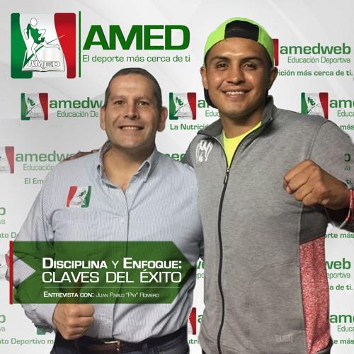 Podcast 177 AMED - Disciplina Y Enfoque: Claves Del Éxito Con Juan Pablo Pivi Romero Amedcon1click
