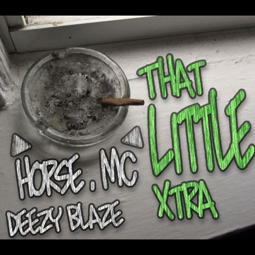 That Little Xtra w/ Deezy Blaze
