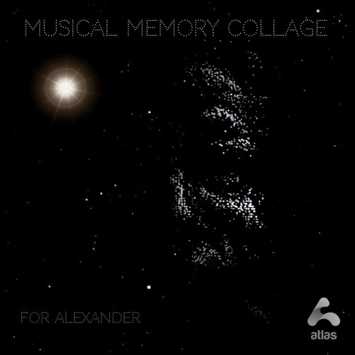 Musical Memory Collage, For Our Dearest Alexander