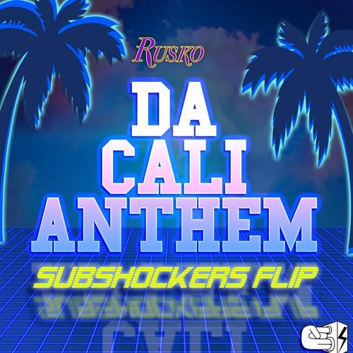 Rusko - Da Cali Anthem (SUBshockers Flip)