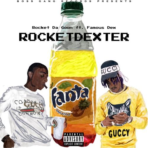 Rocket Da Goon ft. Famous Dex - RocketDexter