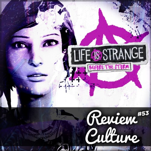 *SPECIAL* Review Culture #53 - Life is Strange: Before the Storm