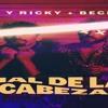Mau-y-Ricky---Mal-de-la-Cabeza-(feat.-Becky-G)(jesus gonzalez dj edit rumbaton 2018) Portada del disco