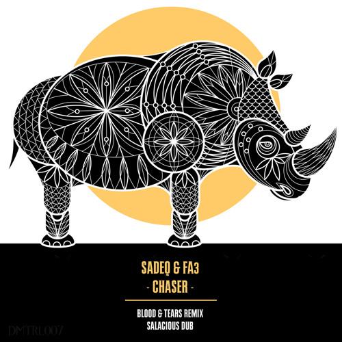Sadeq & FA3 - Chaser (Blood & Tears Remix)