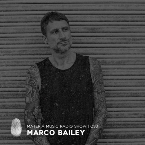 MATERIA Music Radio Show 033 with Marco Bailey (Live at Audio, Geneva, Switzerland)