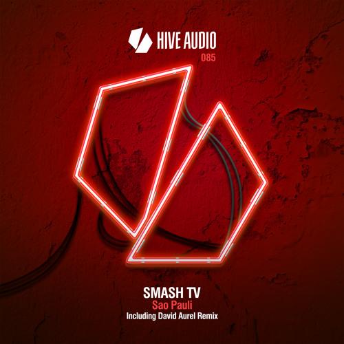 Hive Audio 085 - Smash TV - Sao Pauli EP