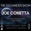 The Go Harder Show LIVE #123 Joe Conetta & Paddy Linton