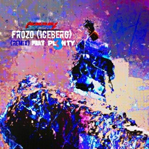 Frozo (iceberg) Remix by PlentyFace on SoundCloud - Hear the