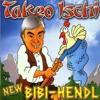 Takeo Ischi - New Bibi-Hendl (Heimatsender-Mix).mp3